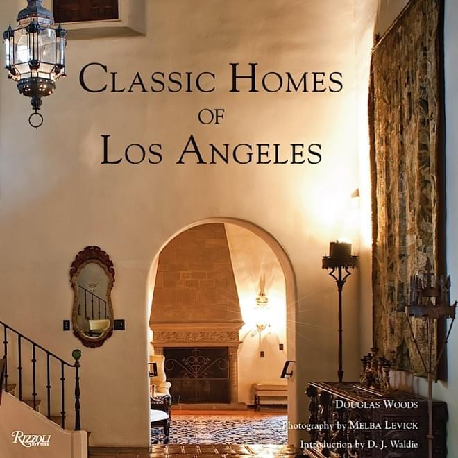 Mediterranean Revival Designs Curated By Los Angeles: Design Book Of The Week: Classic Homes Of Los Angeles By